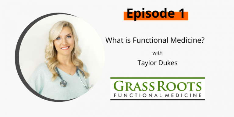Ep 1: What is Functional Medicine with Taylor Dukes, FNP