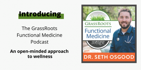 Introducing the GrassRoots Functional Medicine Podcast!
