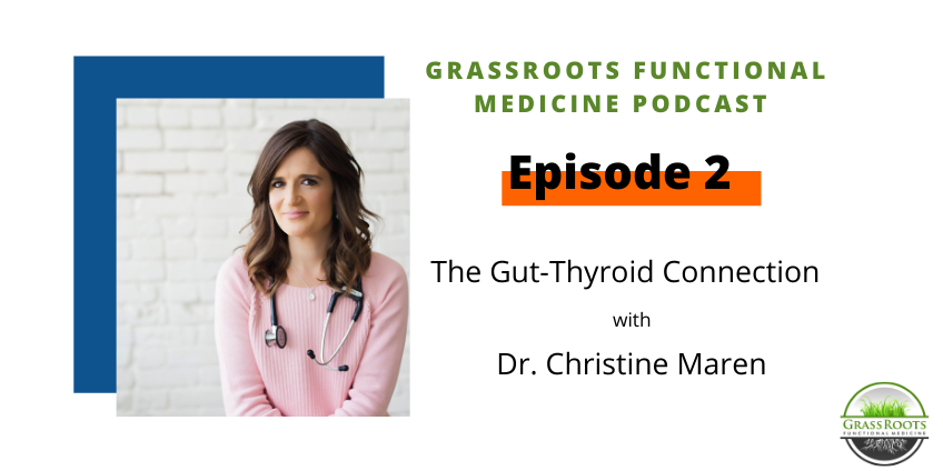 Ep 2: The Gut-Thyroid Connection with Dr. Christine Maren