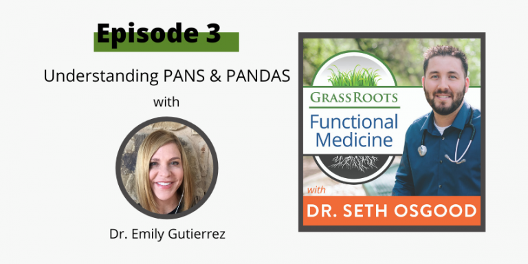 Ep 3: Understanding PANS & PANDAS with Dr. Emily Gutierrez