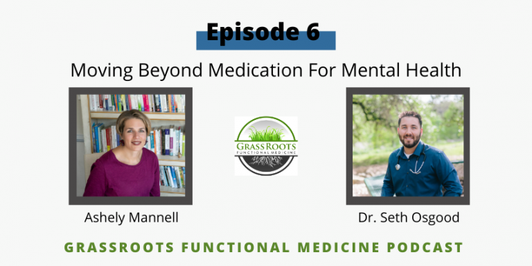 Ep 6: Moving Beyond Medication For Mental Health with Ashley Mannell