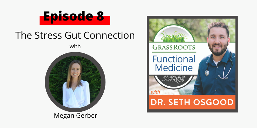 Ep 8: The Stress Gut Connection with Meg Gerber, RD