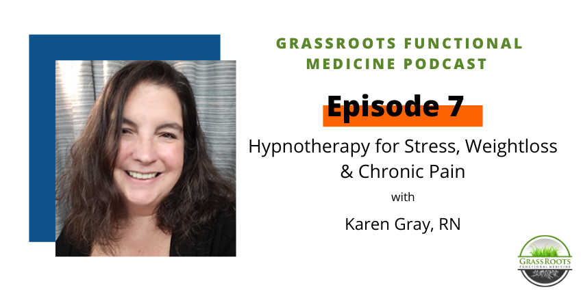 Ep 7: Hypnotherapy for Stress, Weight Loss & Chronic Pain with Karen Gray