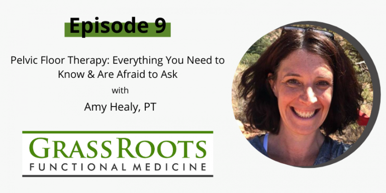 Ep 9: Pelvic Floor Therapy – Everything You Need to Know & Are Afraid to Ask