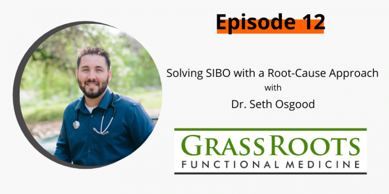 Ep 12: Solving SIBO with a Root-Cause Approach